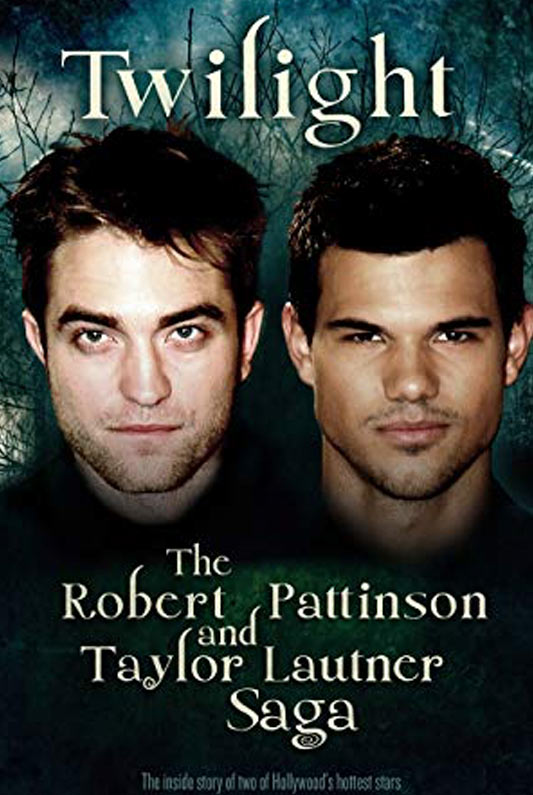 Twilight: The Robert Pattison and Taylor Lautner Saga